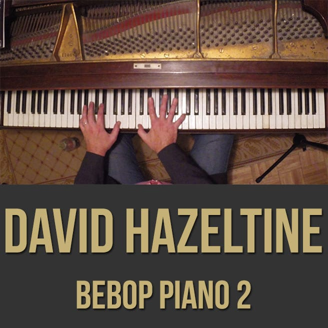 David Hazeltine (Bebop Piano) - VIDEOS 1, 2 & PDF BUNDLE