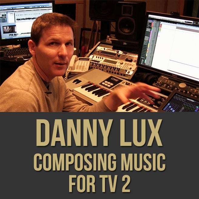 Danny Lux 2 (Composing Music For TV)