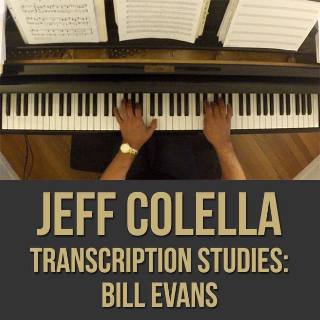 Jeff Colella (Transcription Studies: Bill Evans)